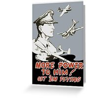 More Power To Him -- General MacArthur Poster Greeting Card