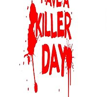 Have a killer day by FunShop