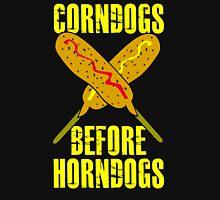 Corndogs Before Horndogs Unisex T-Shirt