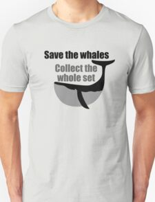 Save the whales Collect the whole set T-Shirt