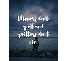 Winners Don't Quit Quote Photographic Print