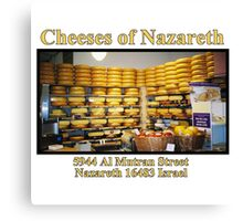 Cheeses of Nazareth Canvas Print