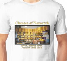 Cheeses of Nazareth Unisex T-Shirt