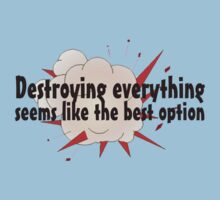 Destroying everything seems like the best option by digerati