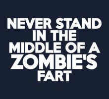 Never stand in the middle of a zombie's fart by onebaretree