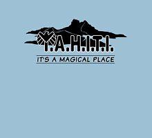 T.A.H.I.T.I. It's a Magical Place - Dark Unisex T-Shirt