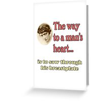 The Way to a Man's Heart Greeting Card