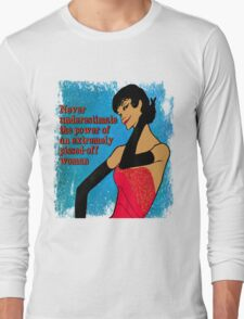 Never Underestimate an Extremely Pissed-Off Woman Long Sleeve T-Shirt