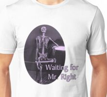 Waiting for Mr. Right Unisex T-Shirt