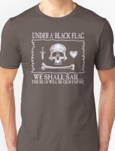 Under A Black Flag We Shall Sail T-Shirt
