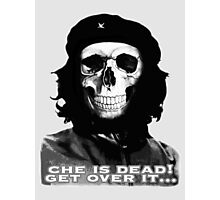 Che is dead! Getover it... Photographic Print