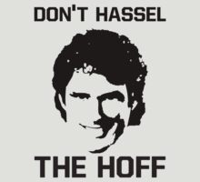 Don't HASSEL the HOFF! by nickwho