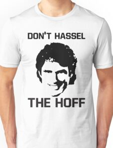 Don't HASSEL the HOFF! Unisex T-Shirt