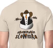 Abominable Slowman (Not Snowman) Unisex T-Shirt