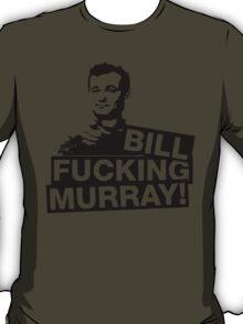 BillF***Murray T-Shirt