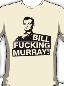 BillF***Murray T-Shirt