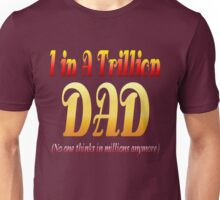 A Dad In A Trillion Unisex T-Shirt