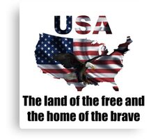 USA : The Land of The Free and The Home of The Brave Canvas Print