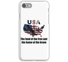 USA : The Land of The Free and The Home of The Brave iPhone Case/Skin