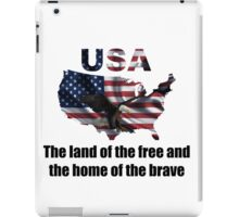 USA : The Land of The Free and The Home of The Brave iPad Case/Skin