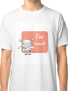 I am the robot. Classic T-Shirt