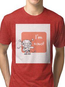 I am the robot. Tri-blend T-Shirt