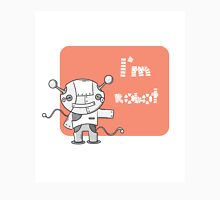 I am the robot. Unisex T-Shirt