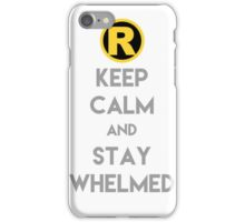 Keep Calm and Stay Whelmed iPhone Case/Skin
