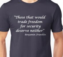 """'No """"Security"""", AND No Freedom...' Unisex T-Shirt"""