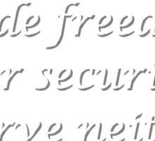 "'No ""Security"", AND No Freedom...' Sticker"