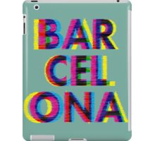 Barcelona Glitch Psychedelic Coolest City in Europe iPad Case/Skin