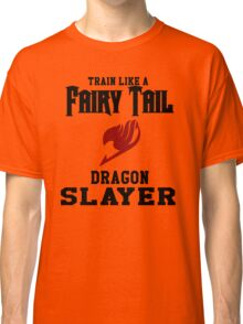 Fairy Tail - Train like Natsu! Classic T-Shirt