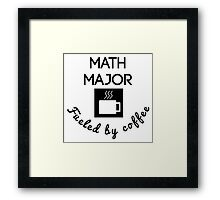 Math Major Fueled By Coffee Framed Print