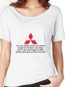 As I lay rubber down the street, I pray for traction I can keep, but if I spin and begin to slide, please dear god, protect my ride. Women's Relaxed Fit T-Shirt