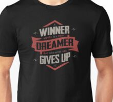 A WINNER IS A DREAMER WHO NEVER GIVES UP Unisex T-Shirt