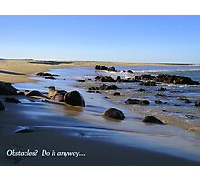 Obstacles?  Do it anyway...                     Mystery Bay, NSW Coast, Australia Photographic Print