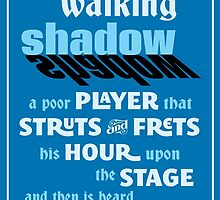 Shakespeare Macbeth Life's But a Walking Shadow Quotation by TropicalToad