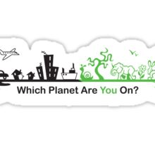 Which Planet Are You On? - version 2 Sticker