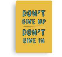 Don't' Give Up. Canvas Print