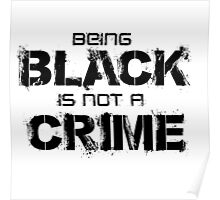 BLACK is not a CRIME Poster