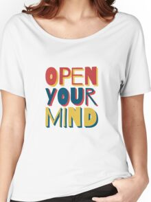 Open Your Mind Women's Relaxed Fit T-Shirt