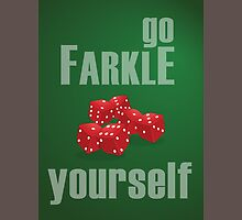 Go Farkle Yourself Unisex T-Shirt