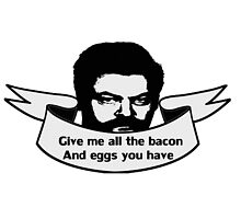 Give me the bacon and eggs by kurticide