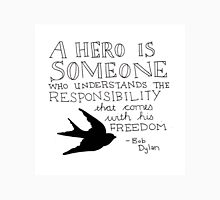 Bob Dylan Quote on Freedom and Heroism  Unisex T-Shirt
