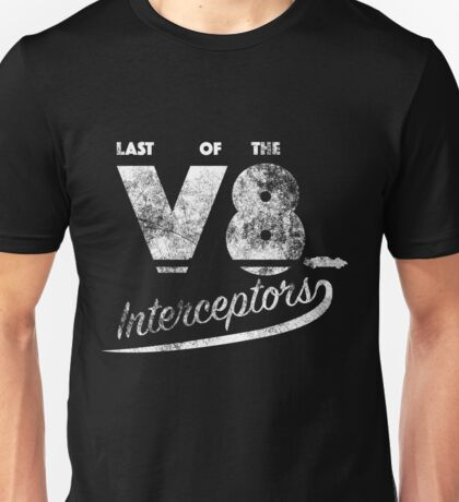 Mad Max - Last of the V8 Interceptors Unisex T-Shirt