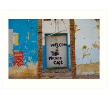 Welcome 2 The Wicked Cafe Art Print