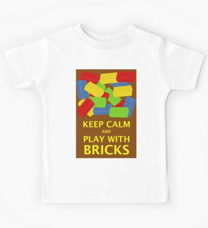 KEEP CALM AND PLAY WITH BRICKS Kids Tee