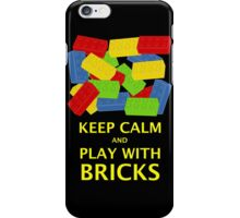 KEEP CALM AND PLAY WITH BRICKS iPhone Case/Skin