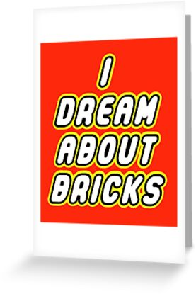 I DREAM ABOUT BRICKS by Customize My Minifig