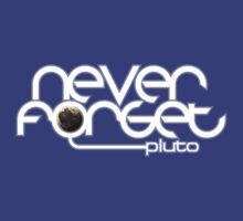 Never Forget Pluto by justinglen75